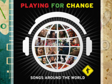 Playing for change, música para cambiar el mundo